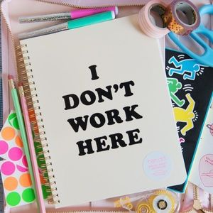 """""""I Don't Work Here"""" Spiral Notebook"""